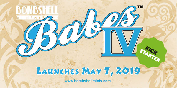 Babes IV on Kickstarter in May!